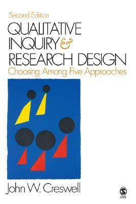 Qualitative Inquiry and Research Design by John W. Creswell