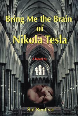 Bring Me the Brain of Nikola Tesla