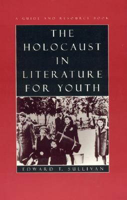 Holocaust in Literature for Youth: A Guide and Resource Book