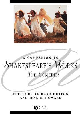 A Companion to Shakespeare's Works, Volume 3: The Comedies (Blackwell Companions to Literature and Culture)