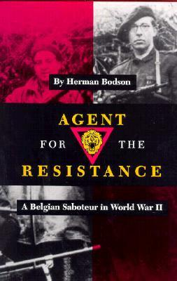 Agent for the Resistance: A Belgian Saboteur in World War II