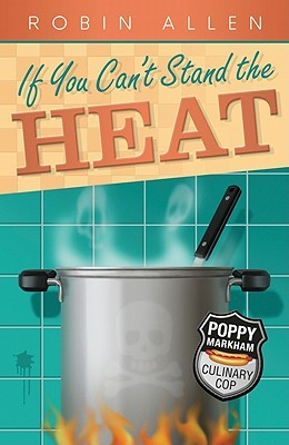If You Can't Stand the Heat by Robin  Allen