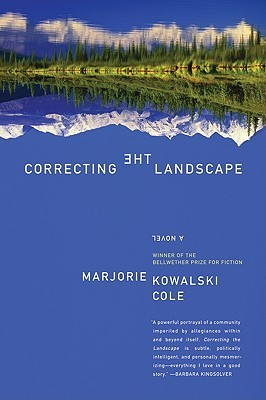 Correcting the Landscape by Marjorie Kowalski Cole