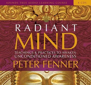 Radiant Mind: Teachings and Practices to Awaken Unconditioned Awareness (Sounds True Audio Learning Course)
