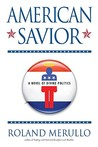 American Savior: A Novel of Divine Politics