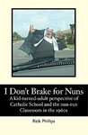 I Don't Brake for Nuns: A Kid-Turned-Adult Perspective of Catholic School and the Nun-Run Classroom in the 1960s