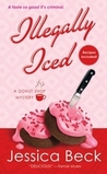 Illegally Iced (Donut Shop Mystery, #9)