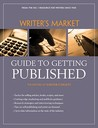 Writer's Market Guide To Getting Published (Writers Market)