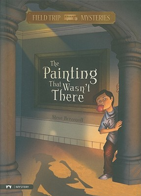 The Painting That Wasn't There by Steve Brezenoff