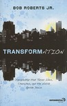 Transformation: Discipleship That Turns Lives, Churches, and the World Upside Down