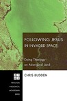 Following Christ in Invaded Space: Doing Theology on Aboriginal Land
