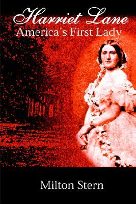 Read Harriet Lane, America's First Lady DJVU by Milton Stern