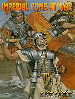 Imperial Rome At War by Martin Windrow