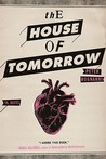 The House of Tomorrow by Peter Bognanni