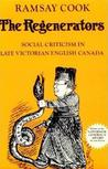 The Regenerators: Social Criticism in Late Victorian English Canada