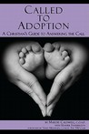 Called to Adoption: A Christian's Guide to Answering the Call