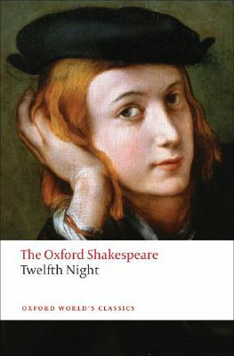 Twelfth Night, or What You Will (Oxford World's Classics)