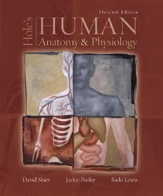 Hole's Human Anatomy & Physiology by David Shier