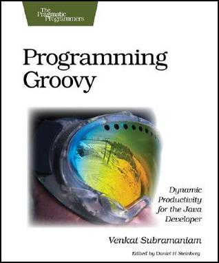 Programming Groovy by Venkat Subramaniam