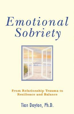 Emotional Sobriety by Tian Dayton