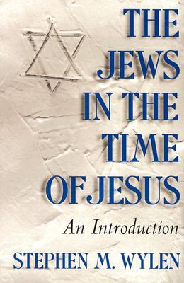 The Jews in the Time of Jesus by Stephen M. Wylen