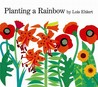 Planting a Rainbow by Lois Ehlert