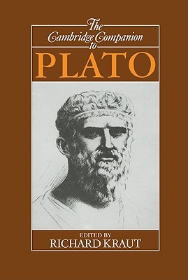 The Cambridge Companion to Plato by Richard Kraut