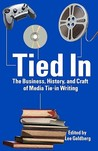 Tied In: The Business, History And Craft Of Media Tie In Writing
