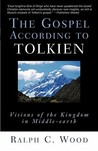 Gospel According to Tolkien: Visions of the Kingdom in Middle-Earth