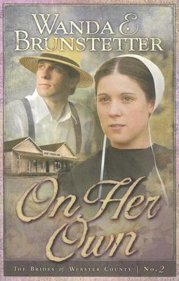 On Her Own by Wanda E. Brunstetter