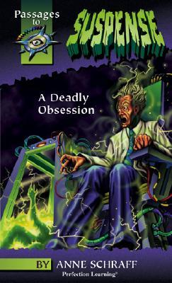 Deadly Obsession by Anne Schraff