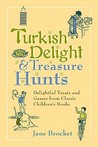 Turkish Delight &amp; Treasure Hunts: Delightful Treats and Games from Classic Children's Books