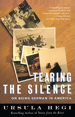 Tearing the Silence by Ursula Hegi