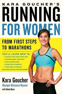 Kara Goucher's Running for Women by Kara Goucher