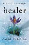 Healer by Carol Cassella