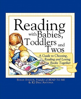 Reading with Babies, Toddlers and Twos by K.J. Dell'Antonia