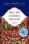 Call Me Ishmael Tonight: A Book of Ghazals