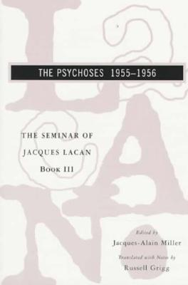 The Psychoses 1955-1956 (Seminar of Jacques Lacan)