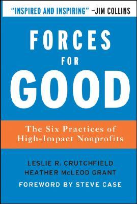 Forces for Good: The Six Practices of High Impact Nonprofits (J-B US non-Franchise Leadership)