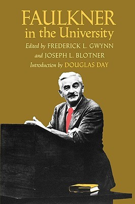 Faulkner in the University, Introduction by Douglas Day