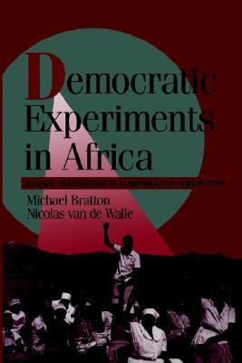 Democratic Experiments in Africa by Michael Bratton
