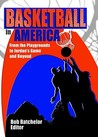 Basketball in America: From the Playgrounds to Jordan's Game and Beyond