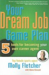 Your Dream Job Game Plan: 5 Tools for Becoming Your Own Career Agent