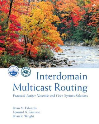 Interdomain Multicast Routing by Brian M. Edwards