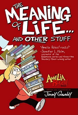 Amelia Rules! Volume 7: The Meaning of Life... and Other Stuff (Amelia Rules! #7)