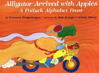 Alligator Arrived With Apples by Crescent Dragonwagon
