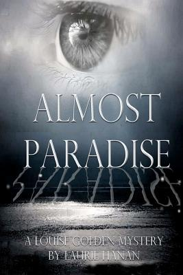 Almost Paradise by Laurie Hanan