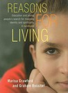 Reasons for Living: Education and Young People's Search for Meaning, Identity and Spirituality. a Handbook.