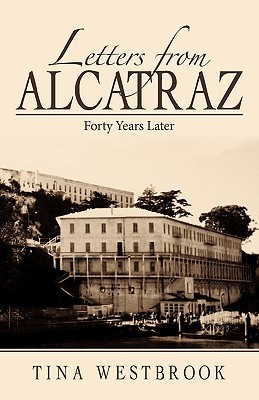 Letters from Alcatraz by Tina Westbrook