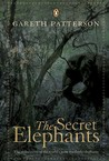 The Secret Elephants: The Rediscovery of the World's Most Southerly Elephants
